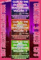 Club To The Old Skool - House Music - Volumes 1,2 &3 - CD Pack
